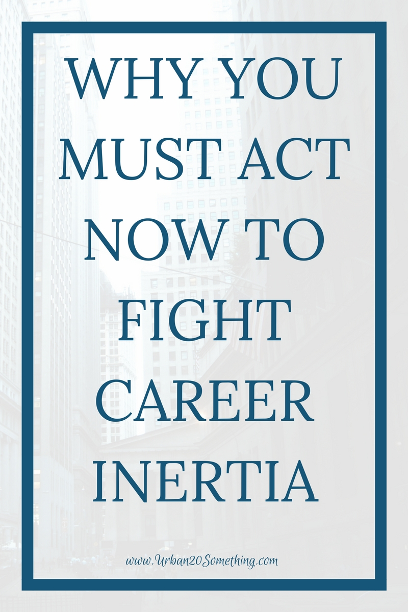 Your career will pass you by and can easily feel out of control, but it doesn't have to be like that. Click through for tips on fighting inertia and fear from a recovering corporate lawyer.