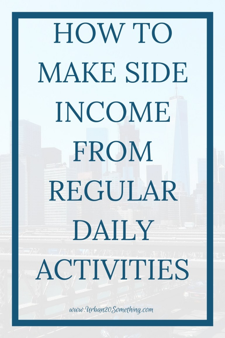 Click through how to make side income and get paid from regular daily activities.