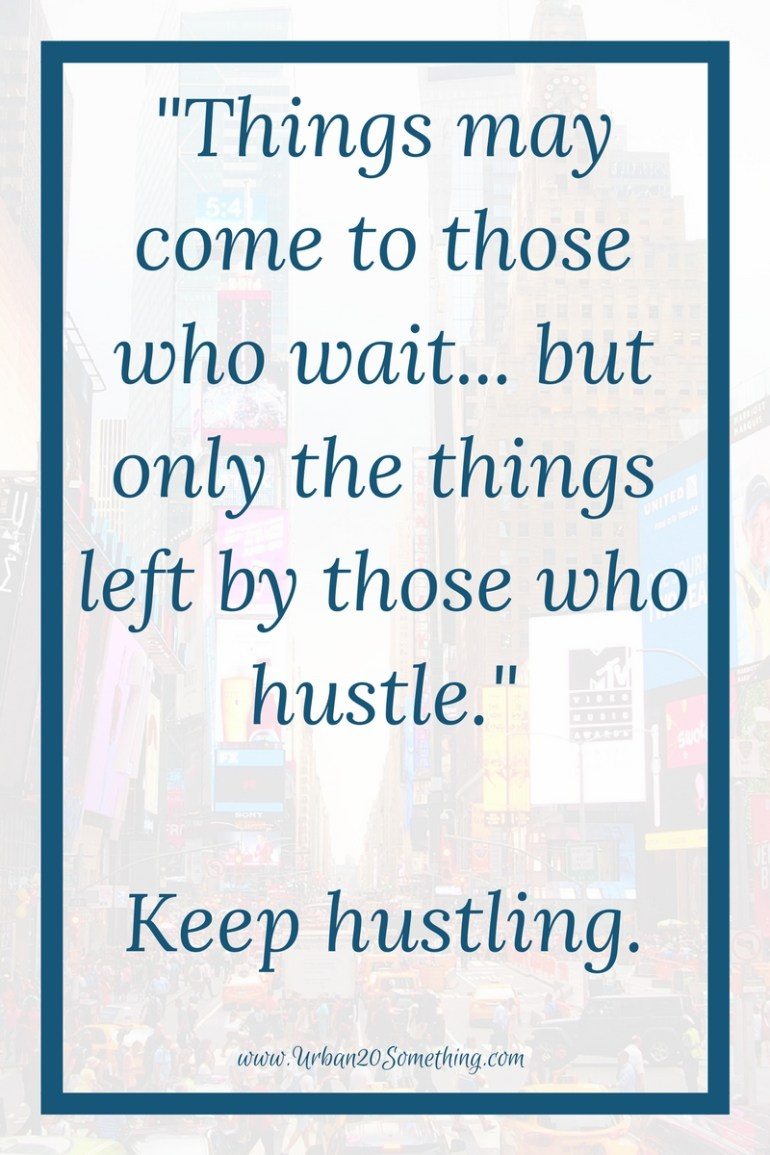 Quote List 15 Hustle Quotes That'll Skyrocket Your Motivation  Urban 20