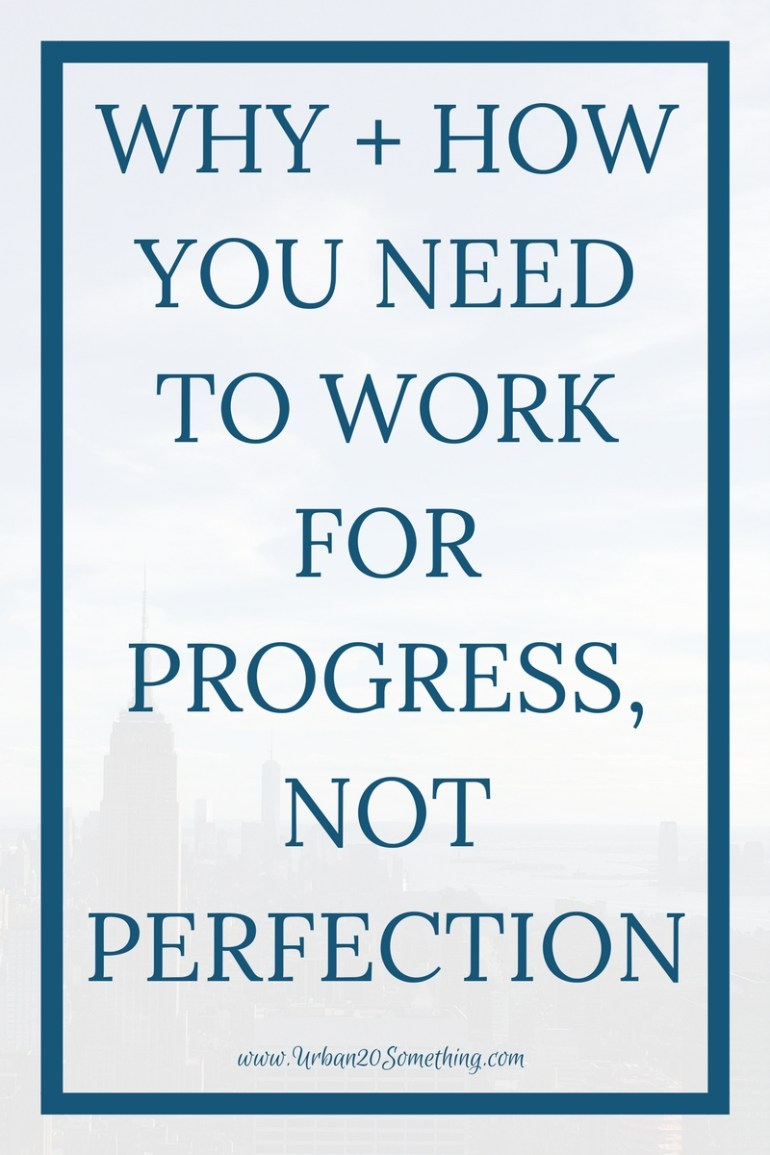 How and why you need to work for progress, not perfection, to reach your biggest goals. You need to deal with your inner perfectionist if you want to reach your goals.