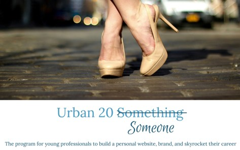 Urban 20 Someone is THE ultimate online program for young professionals looking to build a personal website and personal brand they love. Click through to learn more!