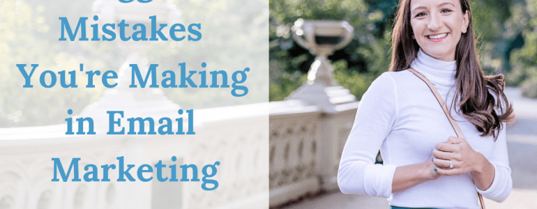 Email Marketing is incredibly powerful and it's not going anywhere. Click through for five email marketing mistakes you may be making.