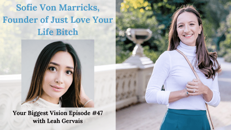 Tune in to this weeks episode to hear Sofie Von Marricks, Founder of Just Love Your Life Bitch, talk about her empowering journey toward her business.