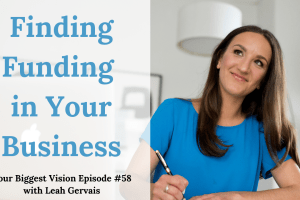 Tune in to this weeks episode to hear Leah's best tips on finding funding in your business.