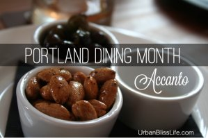 Portland Dining Month: Accanto restaurant