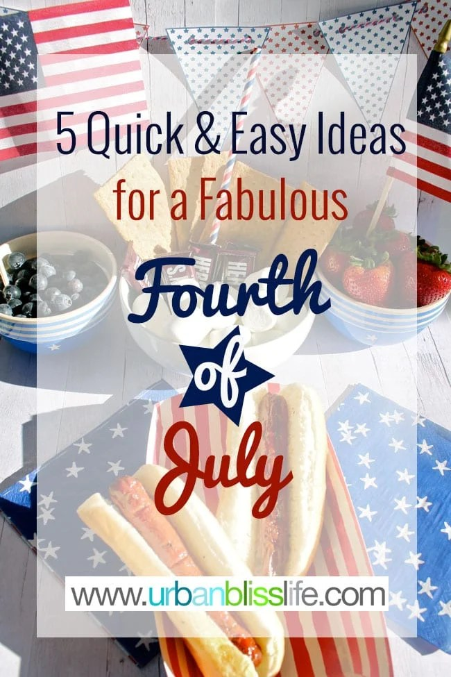 5 Easy Ideas for 4th of July on UrbanBlissLife.com