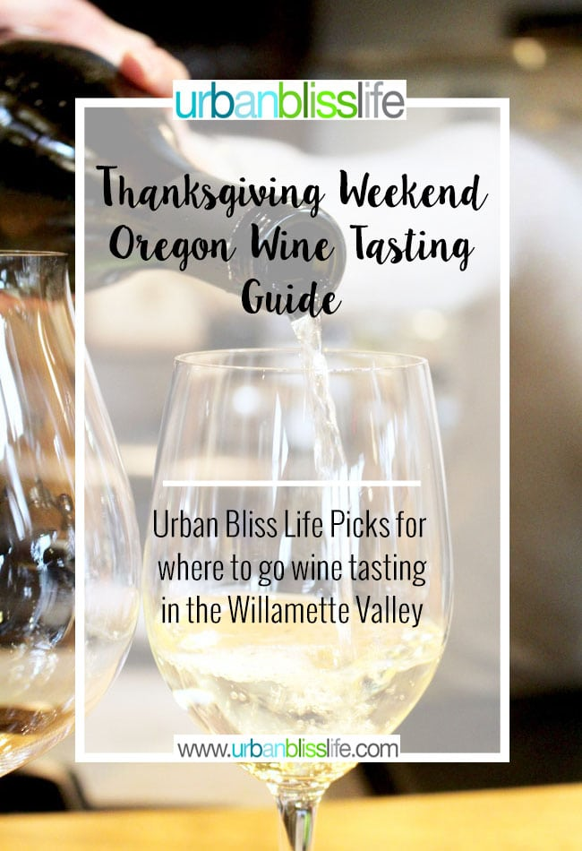 Thanksgiving Weekend Willamette Valley, Oregon Wine Tasting Guide on UrbanBlissLife.com
