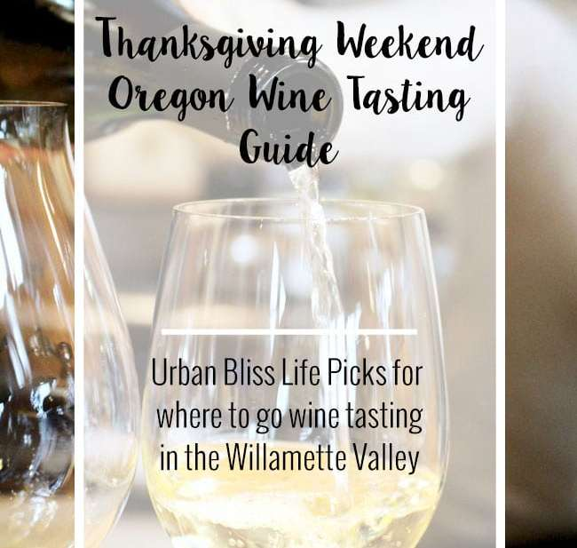 Thanksgiving Weekend Willamette Valley, Oregon Wine Tasting Guide on UrbanBlissLife.com