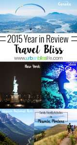 2015 Year in Review: Travel Bliss on UrbanBlissLife.com