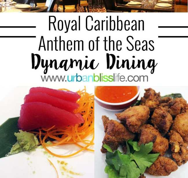 Royal Caribbean's Anthem of the Seas Dynamic Dining Experience on UrbanBlissLife.com