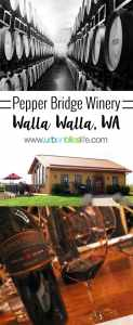 Pepper Bridge Winery in Walla Walla, Washington on UrbanBlissLife.com