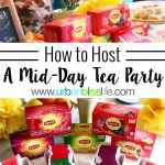 How to Host a Mid-Day Tea Party on UrbanBlissLife.com