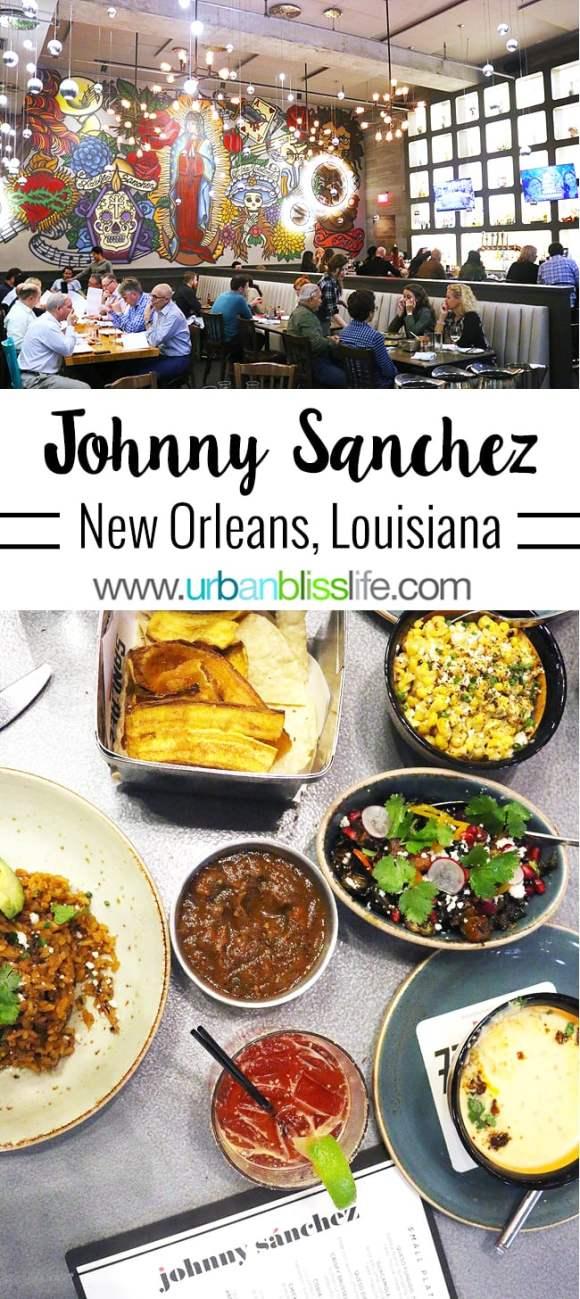 Food + Travel Bliss: Johnny Sanchez Restaurant in New Orleans, Louisiana