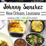 New Orleans Johnny Sanchez Restaurant review on UrbanBlissLife.com