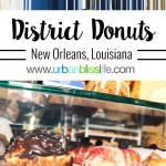 Where to Eat in New Orleans: District Donuts, review on UrbanBlissLife.com
