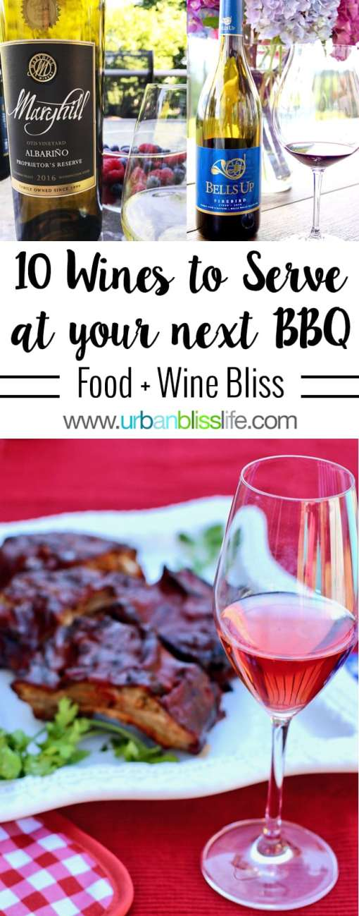 WINE BLISS: Top 10 Wines to Serve At Your Next BBQ