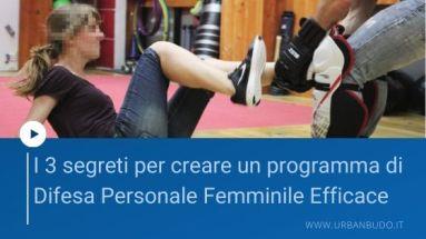 Ci sono 3 segreti per strutturare un programma di difesa personale femminile davvero efficace, in questo articolo andremo a scoprire quali sono
