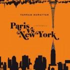 Paris vs New York, l'intégrale.
