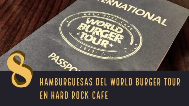 Crónica gastronómica del World Burger Tour de Hard Rock Cafe Sevilla