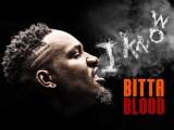 "Music: Bitta Blood – ""I Know"""