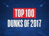 NBA: Top 100 Dunks of 2017