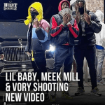 Lil Baby, Meek Mill, Vory Shoot Music Video - Urban Music 2000