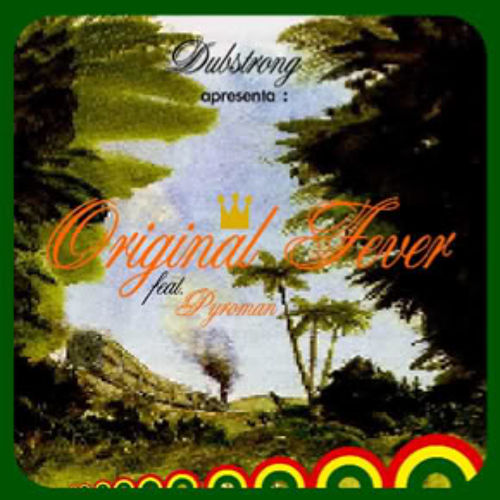 DJ Dubstrong - Original Fever