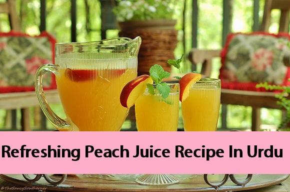 Refreshing Peach Juice Recipe In Urdu