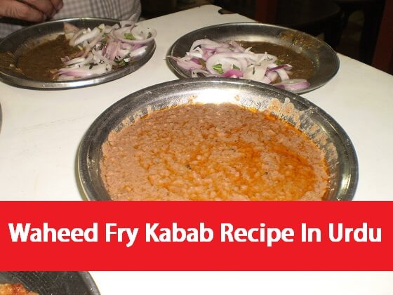 Waheed_Fry_Kabab_Recipe_In_Urdu