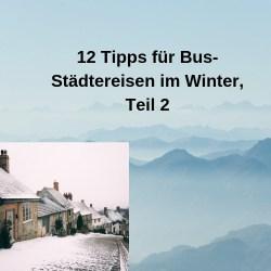 12 Tipps für Bus-Städtereisen im Winter, Teil 2