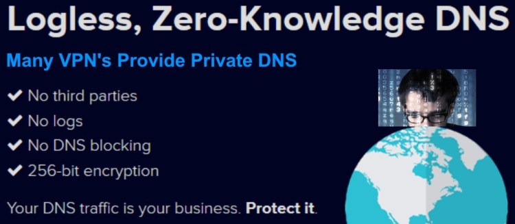 Good VPN's provide DNS Service to Protect From Hackers