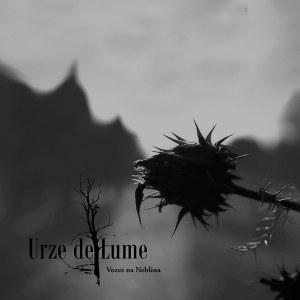 URZE DE LUME - Vozes na Neblina (Digifile CDEP, 2017)