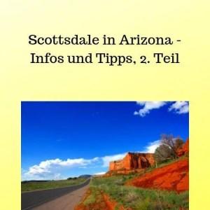 Scottsdale in Arizona - Infos und Tipps, 2. Teil