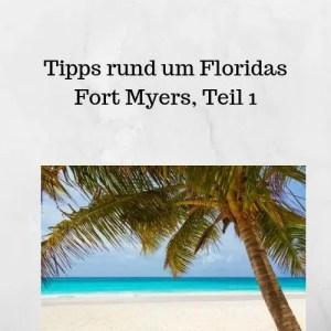 Tipps rund um Floridas Fort Myers, Teil 1