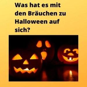 Was hat es mit den Bräuchen zu Halloween auf sich