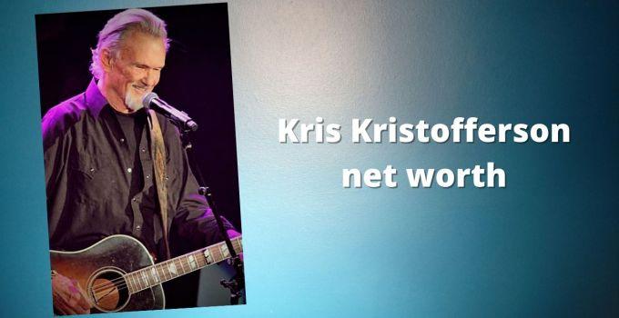 Кrіѕ Кrіѕtоffеrѕоn Net Worth 2020, Biography, Career and Achievement