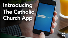 Introducing the Catholic Church app