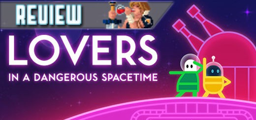 REVIEW – Lovers In A Dangerous Spacetime