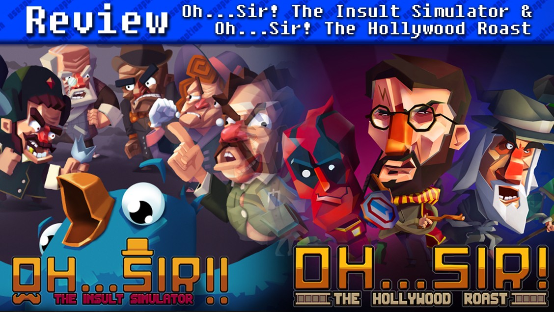 Oh…Sir! The Insult Simulator & Oh…Sir! The Hollywood Roast | REVIEW
