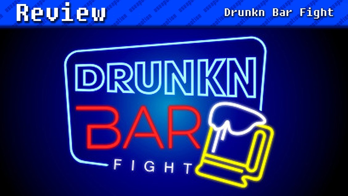 Drunkn Bar Fight | REVIEW