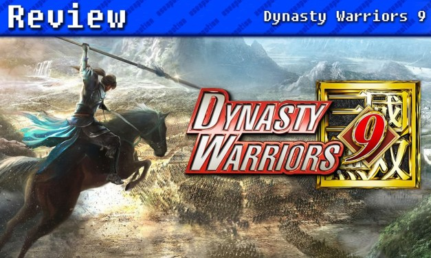 Dynasty Warriors 9 | REVIEW