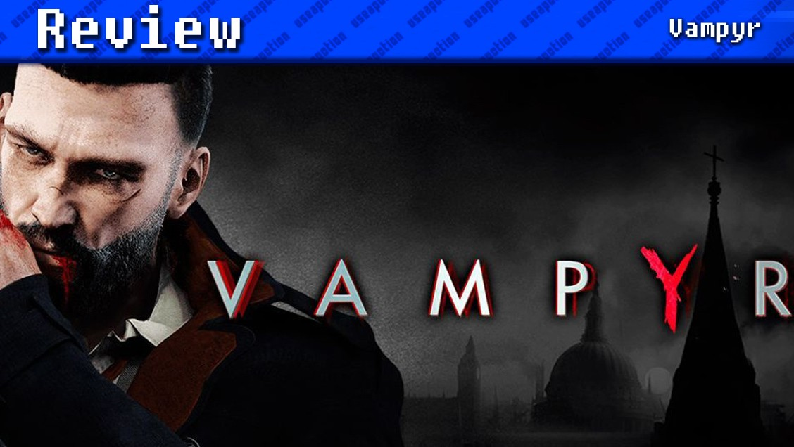 Vampyr | REVIEW - Use a Potion!
