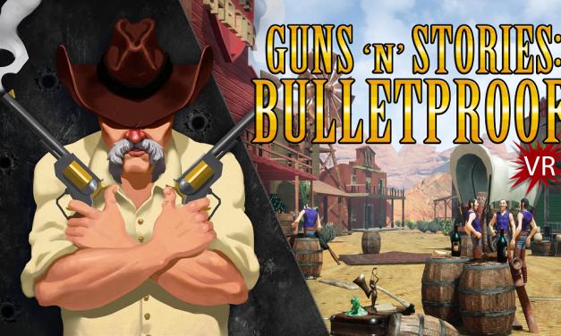 Guns 'n' Stories: Bulletproof VR | REVIEW