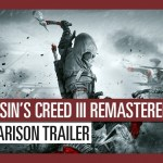 Assassin's Creed III Remastered – 'Comparison Trailer' | TRAILER