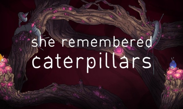 She Remembered Caterpillars | REVIEW