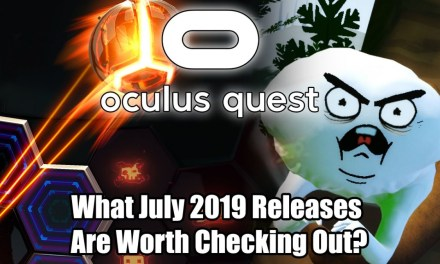 Oculus Quest – What July 2019 Releases are Worth Checking Out?
