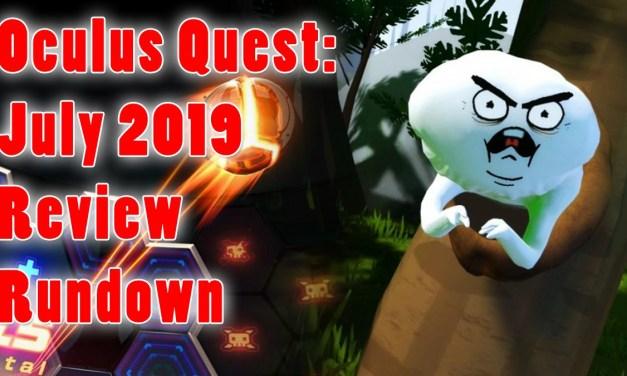 Oculus Quest – July 2019 Review Rundown