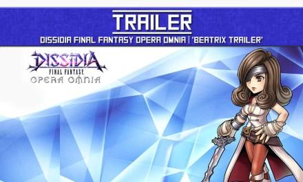 TRAILER: Dissidia Final Fantasy Opera Omnia | 'Beatrix Trailer'