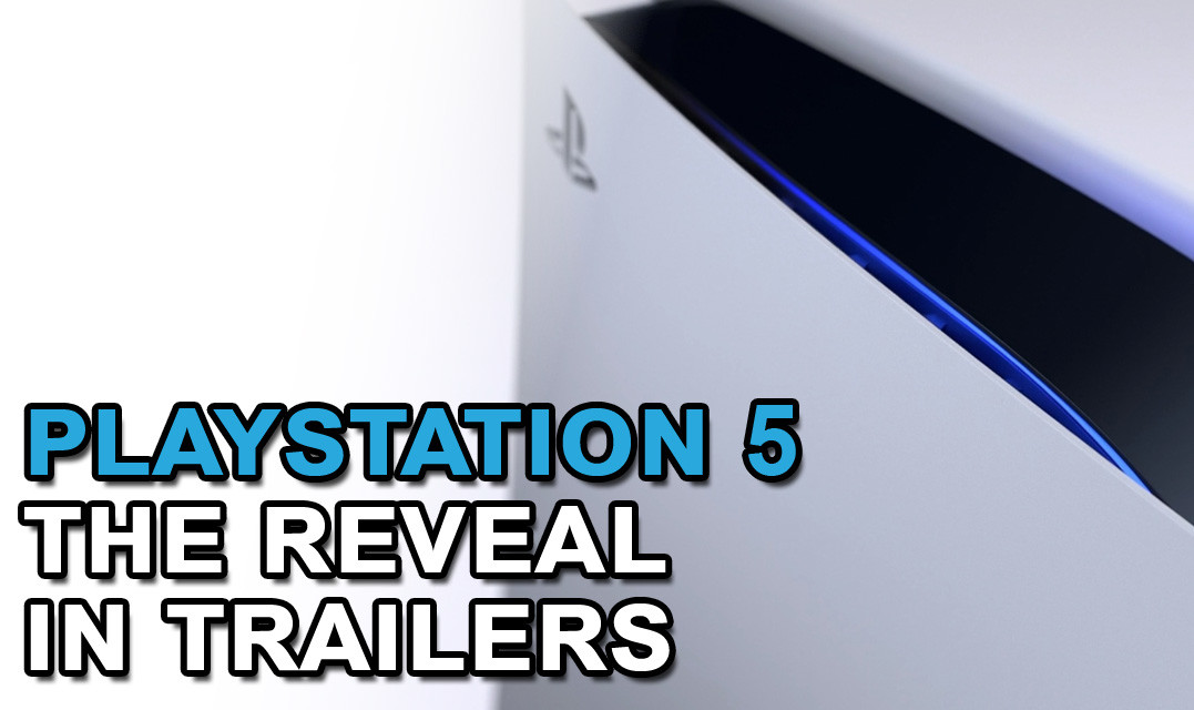 FEATURE: PlayStation 5 – The Reveal in Trailers