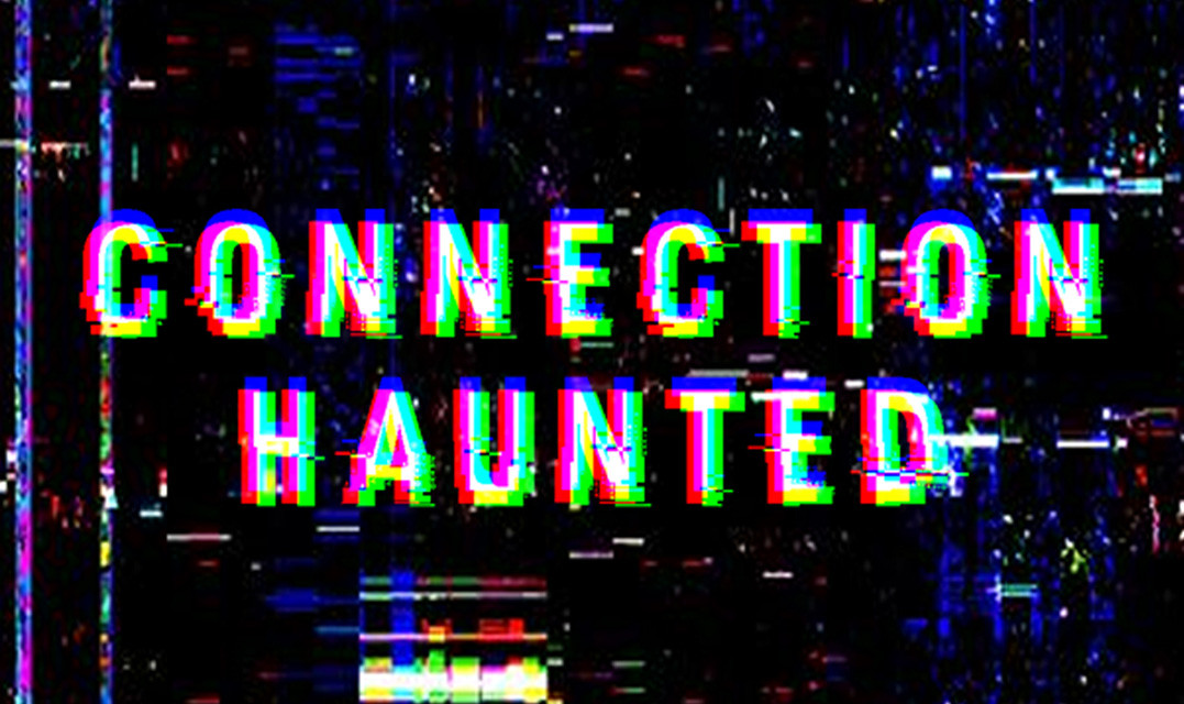 Connection Haunted | REVIEW